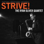 Ryan Oliver Quartet: Strive! featuring Victor Lewis. Gary Williamson: piano, Alex Coleman: bass